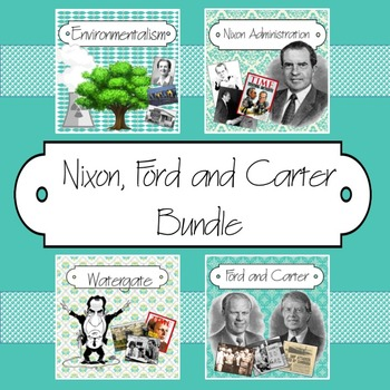 Nixon, Ford and Carter PowerPoint Bundle
