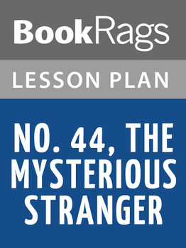 No. 44, The Mysterious Stranger Lesson Plans