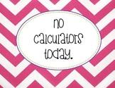 No Calculators Sign