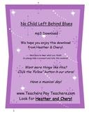 No Child Left Behind Blues MP3 (ForTeachersEarsOnly-SongsForTeachersByTeachers)