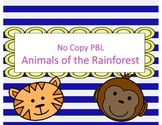 No Copy Animals of the Rainforest PBL