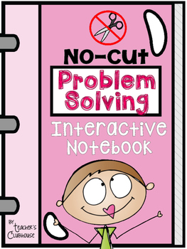 No-Cut Interactive Notebook {Math}: Problem Solving Edition