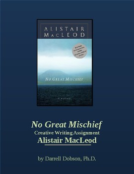 No Great Mischief by Alistair MacLeod Creative Writing Assignment