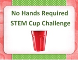 No Hands Required STEM Cup Challenge
