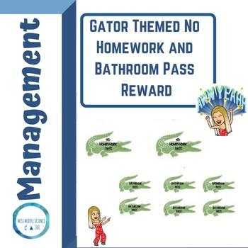 No Homework and Bathroom Pass: GATORS