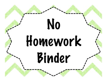 No Homework and No Signature Binder