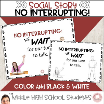 No Interrupting!  A Teaching Story, Middle and High School Edition