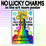 No Lucky Charms in the art room Poster