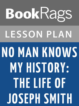 No Man Knows My History: The Life of Joseph Smith Lesson Plans
