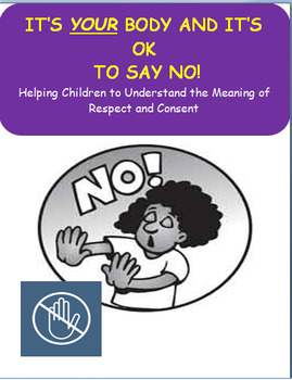 No Means No- It's Your Body and it's OK to say NO!-Elementary