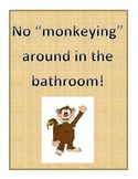 """No Monkeying Around in the Bathroom"" Management Program"