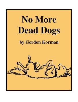 No More Dead Dogs (by Gordon Korman) Study Guide
