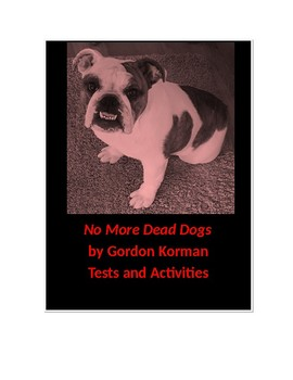 No More Dead Dogs by Gordon Korman Test and Activities
