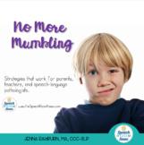 No More Mumbling: Free Resources