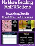 No More Reading MalFUNctions PPT LVL 3 Orientation, U1 & U