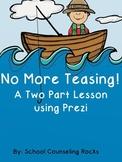 No More Teasing Lesson using Prezi
