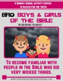 Bad Boys and Girls of the Bible (wicked Biblical people)