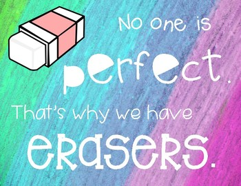 No One is Perfect. That's Why We Have Erasers.