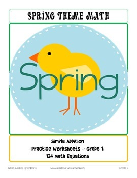 No Prep! 134 Spring Themed Addition and Counting Worksheets Grade 1