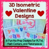 No-Prep 3D Isometric Valentine Designs for Pre-Engineering
