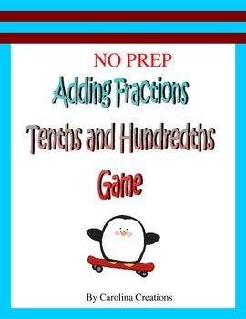 No Prep Adding Fractions Tenths and Hundredths Game 4.NF.C.5