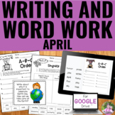 Writing and Word Work Package for April - NO PREP!