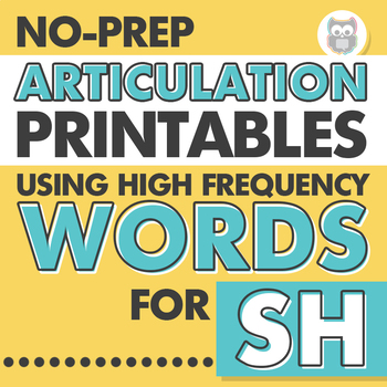 No Prep Articulation Printables Using Functional, High Frequency Words for SH