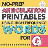 No Prep Articulation Printables Using High Frequency Words for G