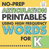 No Prep Articulation Printables Using High Frequency Words for K