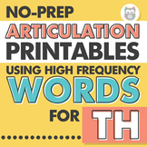 No Prep Articulation Printables Using High Frequency Words for TH