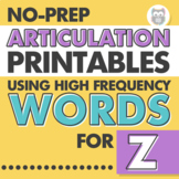 No Prep Articulation Printables Using High Frequency Words for Z