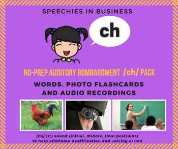 No-Prep Auditory Bombardment /ch/ Pack: to help eliminate deaffrication