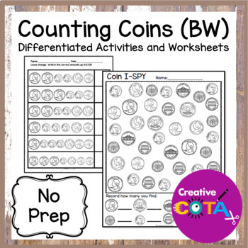 No Prep Counting Coins Differentiated Worksheets and Activities (BW version)
