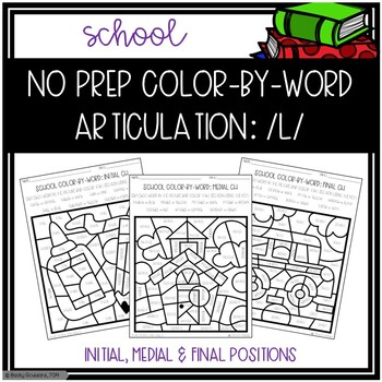 No Prep Color-By-Word Back To School Themed Articulation Packet For /L/