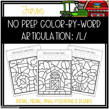 No Prep Color-By-Word Farm Themed Articulation Packet For /L/