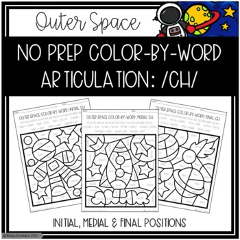 No Prep Color-By-Word Outer Space Themed Articulation Packet For /CH/