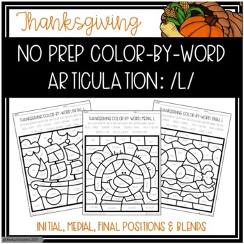 No Prep Color-By-Word Thanksgiving Themed Articulation Packet For /L/