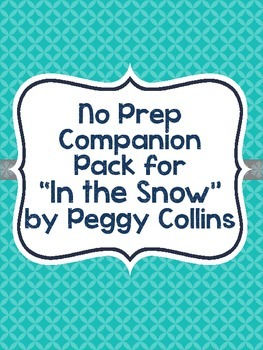 """No Prep Companion Pack for """"In the Snow"""" by Peggy Collins"""