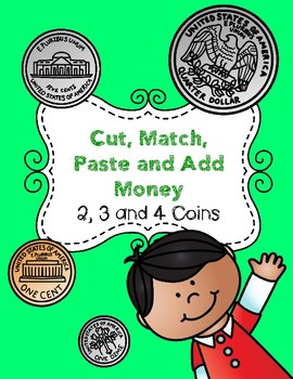 No Prep Cut, Match, Add and Paste Money - 2,3 and 4 Coins