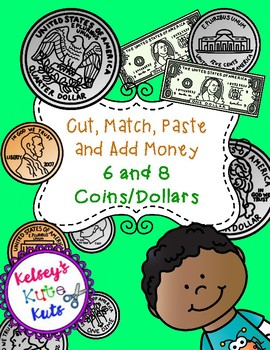 No Prep Cut, Match, Add and Paste Money - 6 and 8 Coins or Dollar Bills