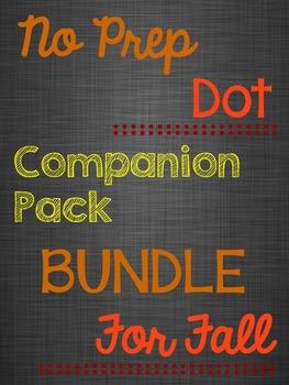 No Prep Dot Companion Pack Bundle for Fall