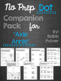 "No Prep Dot Companion Pack for ""Axle Annie"""