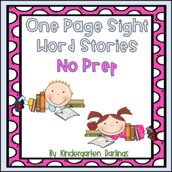 No Prep--Easy One Page Sight Word Stories -- Set 1