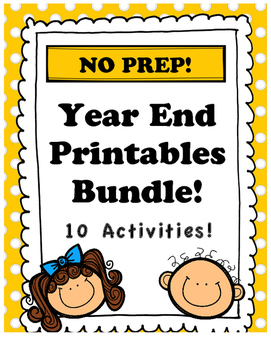 No Prep End of the Year Printable Bundle - 10 Activities