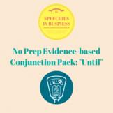 No Prep, Evidence-Based Conjunction Pack: 'Until'