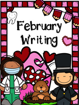 No Prep February Writing- Valentine's Day, Groundhog Day, Presidents' Day, Teeth