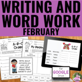 Writing and Word Work Package for February - NO PREP!