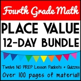 Fourth Grade Place Value Bundle, 12 Complete Daily Lesson Packets  & Quizzes