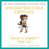 """No Prep Grammar Builder: Uncontractable Copulas (""""Who's ha"""