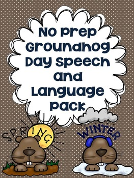 No Prep Groundhog Day Speech and Language Pack